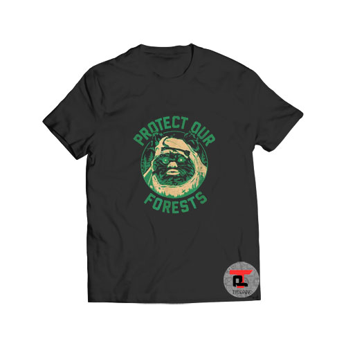 Star Wars Ewok Protect Our Forests Viral Fashion T Shirt